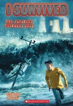 I Survived the Japanese Tsunami, 2011 (Paperback)