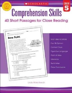 Comprehension Skills, Grade 5: 40 Short Passages for Close Reading (Paperback)