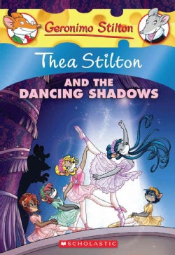Thea Stilton and the Dancing Shadows (Paperback)