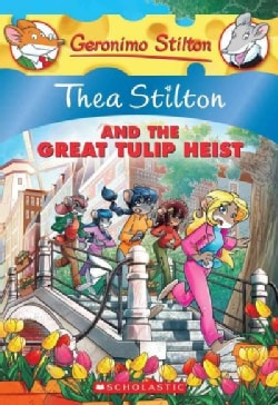 Thea Stilton and the Great Tulip Heist (Paperback)