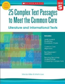 25 Complex Text Passages to Meet the Common Core, Grade 5: Literature and Informational Texts (Paperback)