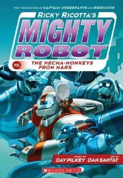 Ricky Ricotta's Mighty Robot Vs. the Mecha-Monkeys from Mars (Paperback)