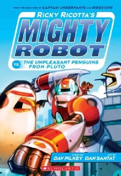 Ricky Ricotta's Mighty Robot Vs. the Unpleasant Penguins from Pluto (Paperback)