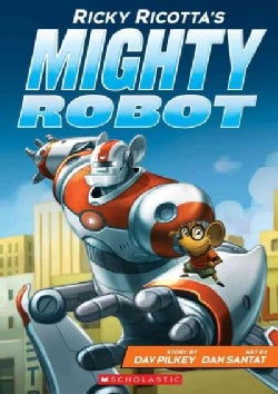 Ricky Ricotta's Mighty Robot (Hardcover)
