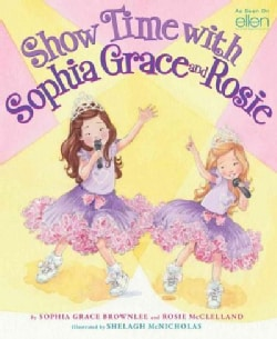 Show Time with Sophia Grace and Rosie (Hardcover)