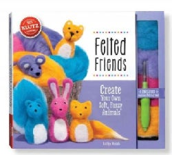 Felted Friends: Create Your Own Soft, Fuzzy Animals (Paperback)