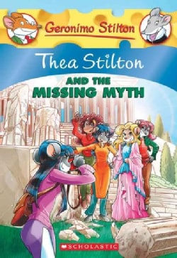 Thea Stilton and the Missing Myth (Paperback)