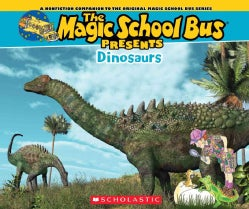 Dinosaurs: A Nonfiction Companion to the Original Magic School Bus Series (Paperback)