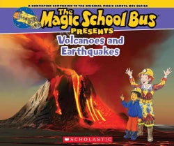 Volcanoes and Earthquakes: A Nonfiction Companion to the Original Magic School Bus Series (Paperback)