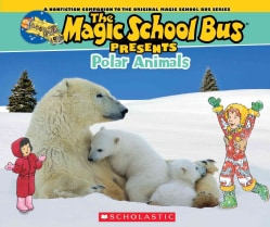 Polar Animals: A Nonfiction Companion to the Original Magic School Bus Series (Paperback)