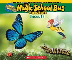 Insects: A Nonfiction Companion to the Original Magic School Bus Series (Paperback)