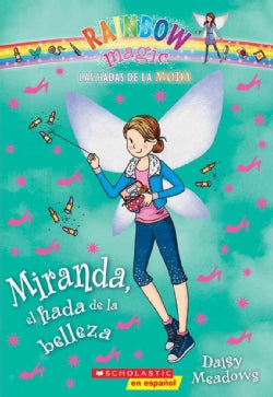 Miranda, el hada de la belleza / Miranda, the Beauty Fairy (Paperback)