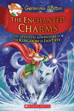 The Enchanted Charms: The Seventh Adventure in the Kingdom of Fantasy (Hardcover)