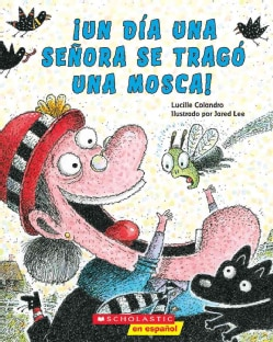 Un dia una senora se trago una mosca / One Day a Lady Swallowed a Fly (Paperback)