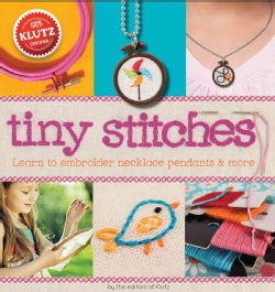 Tiny Stitches: Learn to Embroider Necklace Pendants & More (Hardcover)