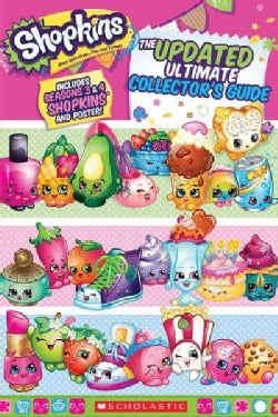 Shopkins The Updated Ultimate Collector's Guide