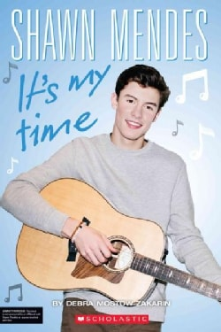 Shawn Mendes: It's My Time (Paperback)