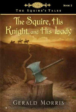 The Squire, His Knight, and His Lady (Paperback)