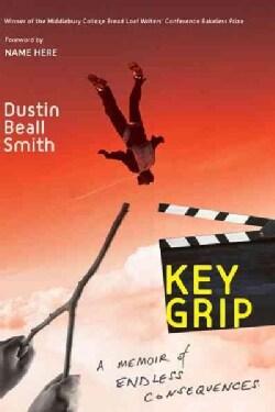Key Grip: A Memoir of Endless Consequences (Paperback)