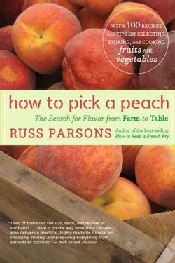 How to Pick a Peach: The Search for Flavor from Farm to Table (Paperback)