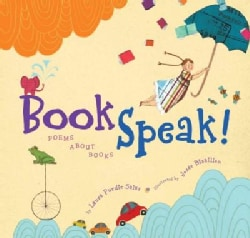 Bookspeak!: Poems About Books (Hardcover)