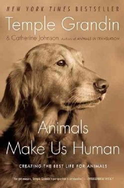 Animals Make Us Human: Creating the Best Life for Animals (Paperback)