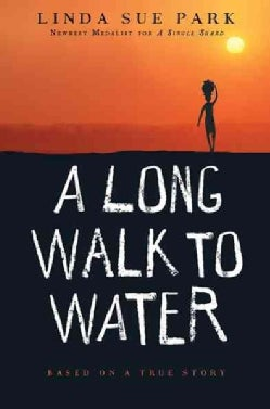A Long Walk to Water: Based on a True Story (Hardcover)
