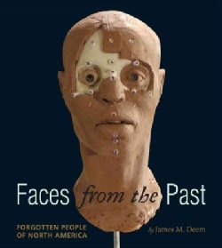 Faces from the Past: Forgotten People of North America (Hardcover)