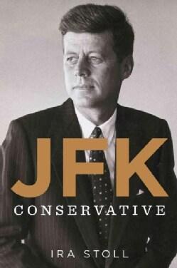 JFK, Conservative (Hardcover)