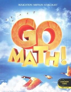 Go Math! Grade 4: Common Core Edition (Paperback)