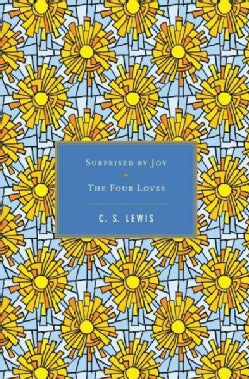 Surprised by Joy/ The Four Loves (Hardcover)