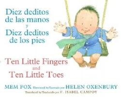 Diez Deditos De Las Manos Y Diez Deditos De Los Pies / Ten Little Fingers and Ten Little Toes (Board book)