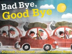 Bad Bye, Good Bye (Hardcover)