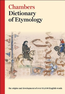 Chambers Dictionary of Etymology (Hardcover)