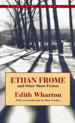 Ethan Frome and Other Short Fiction (Paperback)