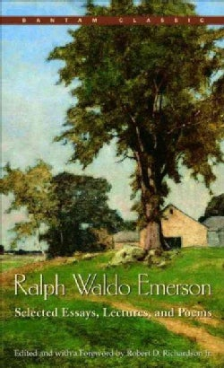 Ralph Waldo Emerson: Selected Essays, Lectures and Poems (Paperback)