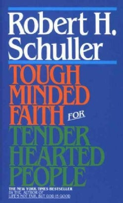 Tough-Minded Faith for Tender-Hearted People (Paperback)