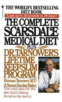 The Complete Scarsdale Medical Diet: Plus Dr. Tarnower's Lifetime Keep-Slim Program (Paperback)