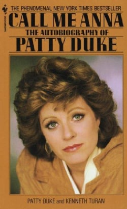 Call Me Anna: The Autobiography of Patty Duke (Paperback)