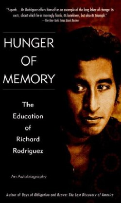 Hunger of Memory: The Education of Richard Rodriguez (Paperback)