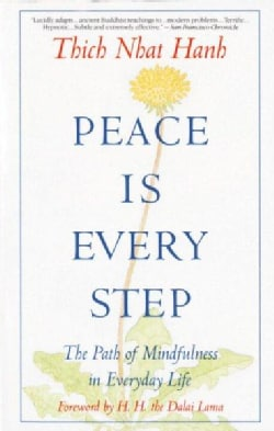 Peace Is Every Step: The Path of Mindfulness in Everyday Life (Paperback)