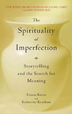 The Spirituality of Imperfection: Storytelling and the Journey to Wholeness (Paperback)