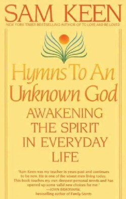 Hymns to an Unknown God: Awakening the Spirit in Everyday Life (Paperback)