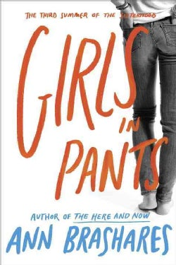 Girls in Pants: The Third Summer of the Sisterhood (Paperback)