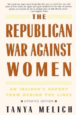 The Republican War Against Women: An Insider's Report from Behind the Lines (Paperback)