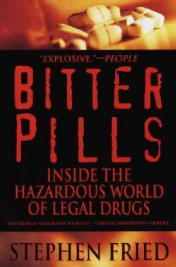 Bitter Pills: Inside the Hazardous World of Legal Drugs (Paperback)