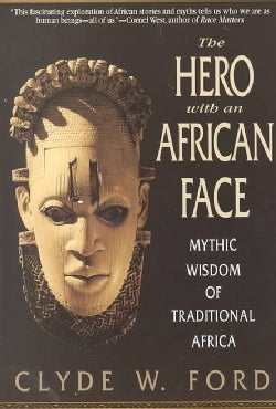 The Hero With an African Face: Mythic Wisdom of Traditional Africa (Paperback)