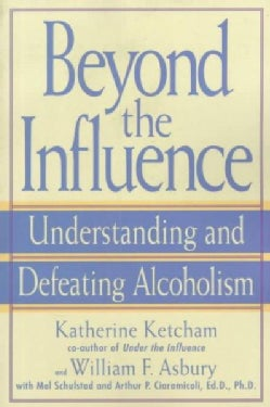 Beyond the Influence: Understanding and Defeating Alcoholism (Paperback)