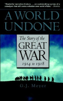 A World Undone: The Story of the Great War 1914 to 1918 (Paperback)