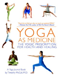 Yoga as Medicine: The Yogic Prescription for Health & Healing (Paperback)